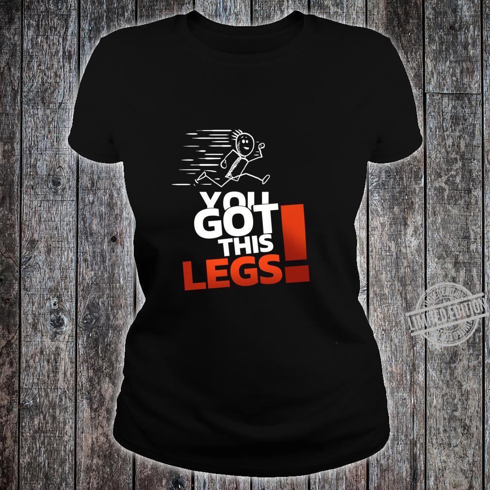 You Got This Legs Running Leg Day Shirt ladies tee